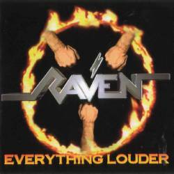 Raven (UK) : Everything Louder